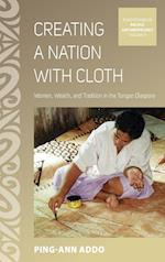 Creating a Nation with Cloth (Asao Studies in Pacific Anthropology, nr. 4)
