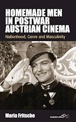 Homemade Men in Postwar Austrian Cinema: Nationhood, Genre and Masculinity af Maria Fritsche