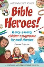 Not Sunday, Not School Bible Heroes!