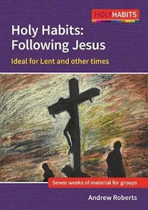 Holy Habits: Following Jesus