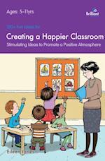 100+ Fun Ideas for Creating a Happier Classroom