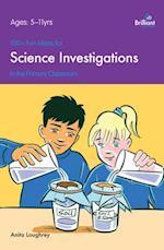100+ Fun Ideas for Science Investigations (A Brilliant Education)