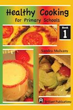 Healthy Cooking for Primary Schools (Healthy Cooking for Primary Schools)