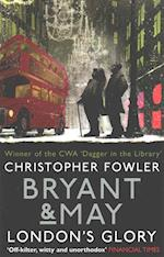 Bryant & May - London's Glory (Bryant May Short Stories, nr. 13)