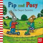 Pip and Posy: The Super Scooter (Pip and Posy)