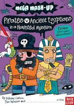 Mega Mash-Up: Pirates v Ancient Egyptians in a Haunted Museum (Mega Mash Up Series)