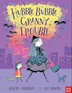 Hubble Bubble, Granny Trouble af Joe Berger, Joelle Dreidemy, Tracey Corderoy