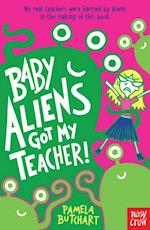 Baby Aliens Got My Teacher! af Pamela Butchart