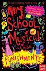 My School Musical and Other Punishments (Catherine Wilkins Series, nr. 3)