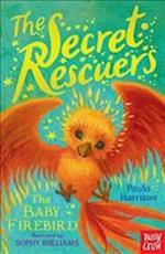 The Secret Rescuers: The Baby Firebird af Paula Harrison