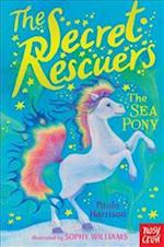 The Secret Rescuers: The Sea Pony af Paula Harrison