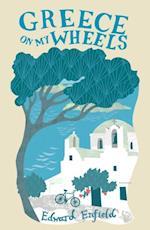 Greece On My Wheels af Edward Enfield