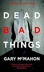 Dead Bad Things (Thomas Usher Novel)