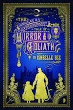The Singular and Extraordinary Tale of Mirror and Goliath af Ishbelle Bee