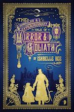 Singular & Extraordinary Tale of Mirror & Goliath af Ishbelle Bee