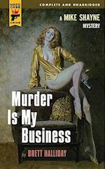Murder Is My Business (Hard Case Crime)