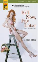 Kill Now, Pay Later (Hard Case Crime)