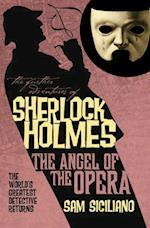 Further Adventures of Sherlock Holmes: The Angel of the Opera (The Further Adventures of Sherlock Holmes)