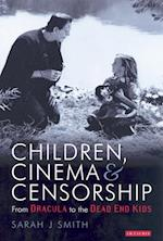 Children, Cinema and Censorship af Sarah Smith