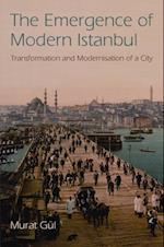 Emergence of Modern Istanbul af Murat Gul