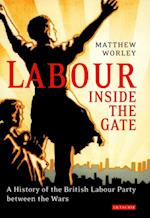 Labour Inside the Gate af Matthew Worley