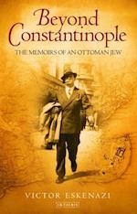 Beyond Constantinople af Victor Eskenazi