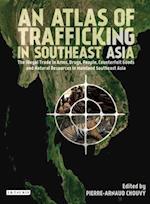 Atlas of Trafficking in Southeast Asia, An