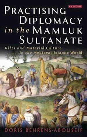 Practising Diplomacy in the Mamluk Sultanate