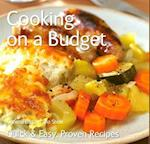 Cooking on a Budget (Quick & Easy, Proven Recipes)