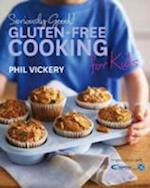 Seriously Good! Gluten-free Cooking for Kids (Seriously Good!)