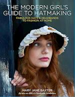 The Modern Girl S Guide to Hatmaking af Mary Jane Baxter