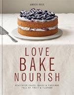 Love, Bake, Nourish af Amber Rose