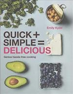 Quick + Simple = Delicious af Emily Kydd