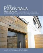 The Passivhaus Handbook (Sustainable Building, nr. 4)