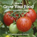 How to Grow Your Food (Green Books Guides)