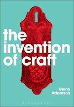 The Invention of Craft af Glenn Adamson