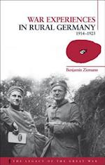 War Experiences in Rural Germany (The Legacy of the Great War)