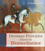 Dressage Principles Based on Biomechanics af Thomas Ritter