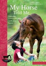 My Horse Told Me af Daniela Bolze