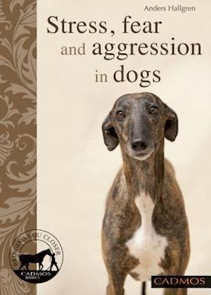 Bog, paperback Stress, Aniety and Aggression in Dogs af Anders Hallgren