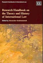 Research Handbook on the Theory and History of International Law (Research Handbooks in International Law Series)