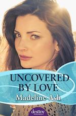 Uncovered By Love af Madeline Ash
