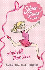 Silver Shoes 1: And All That Jazz af Samantha-Ellen Bound