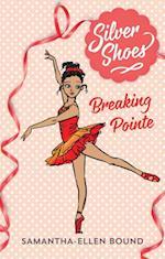 Silver Shoes 3: Breaking Pointe af Samantha-Ellen Bound