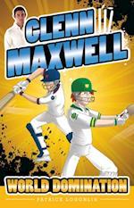 Glenn Maxwell 4: World Domination (Glenn Maxwell)