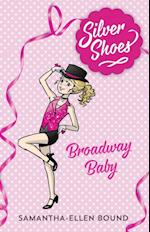Silver Shoes 5: Broadway Baby