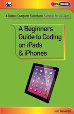 A Beginner's Guide to Coding on iPads and iPhones