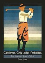 Gentlemen Only, Ladies Forbidden