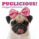 Puglicious! 4-Legged Fashionistas