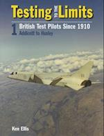 Testing to the Limits: British Test Pilots Since 1910
